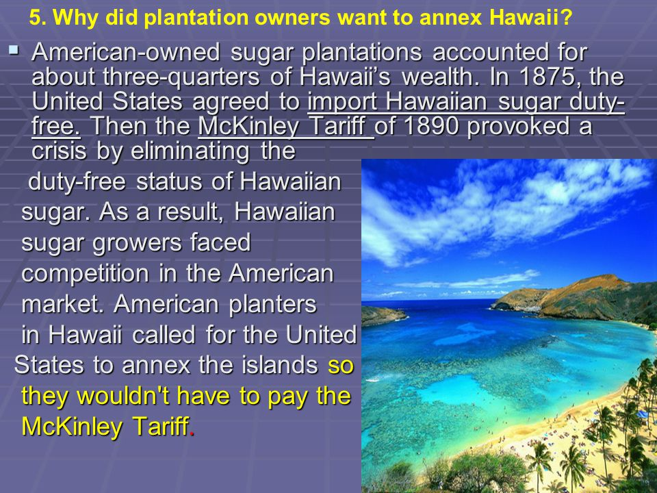 duty-free status of Hawaiian sugar. As a result, Hawaiian