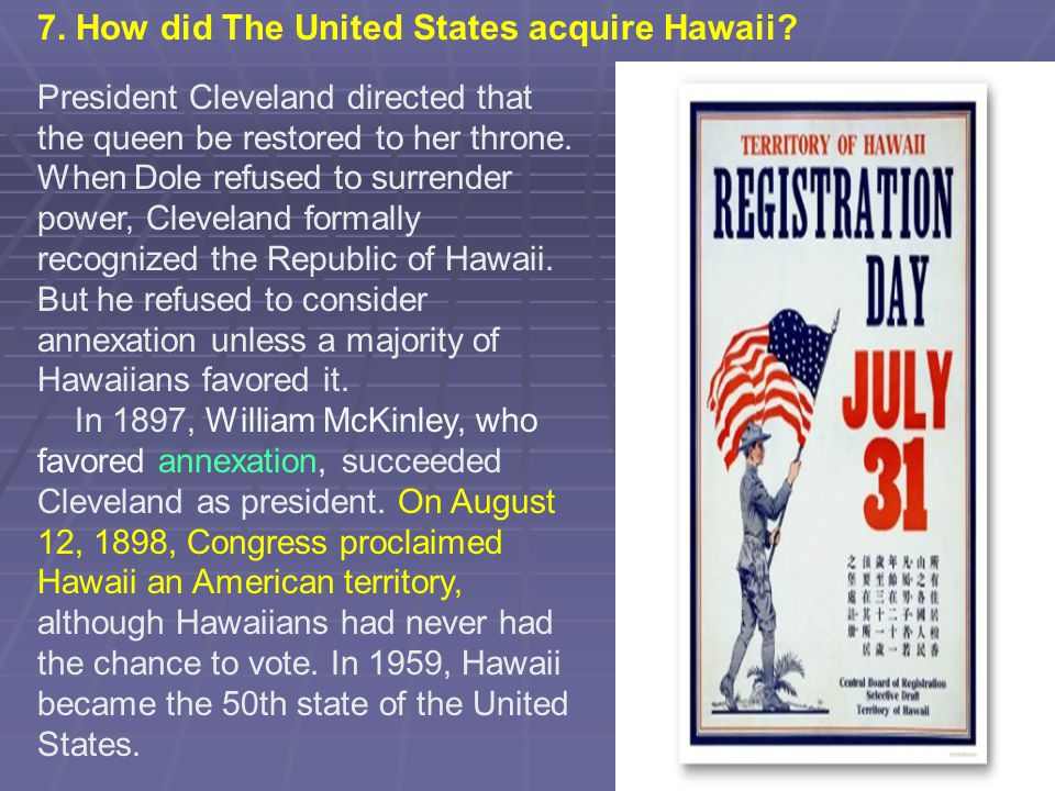 7. How did The United States acquire Hawaii