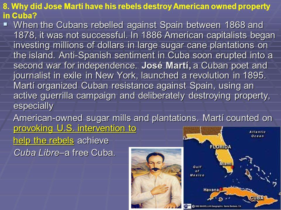 help the rebels achieve Cuba Libre–a free Cuba.