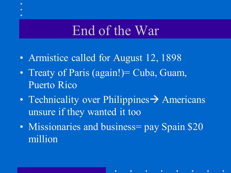 End of the War Armistice called for August 12, 1898