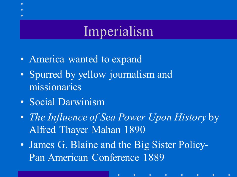 Imperialism America wanted to expand