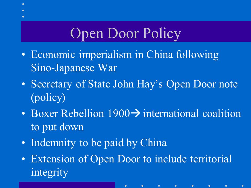 Open Door Policy Economic imperialism in China following Sino-Japanese War. Secretary of State John Hay's Open Door note (policy)