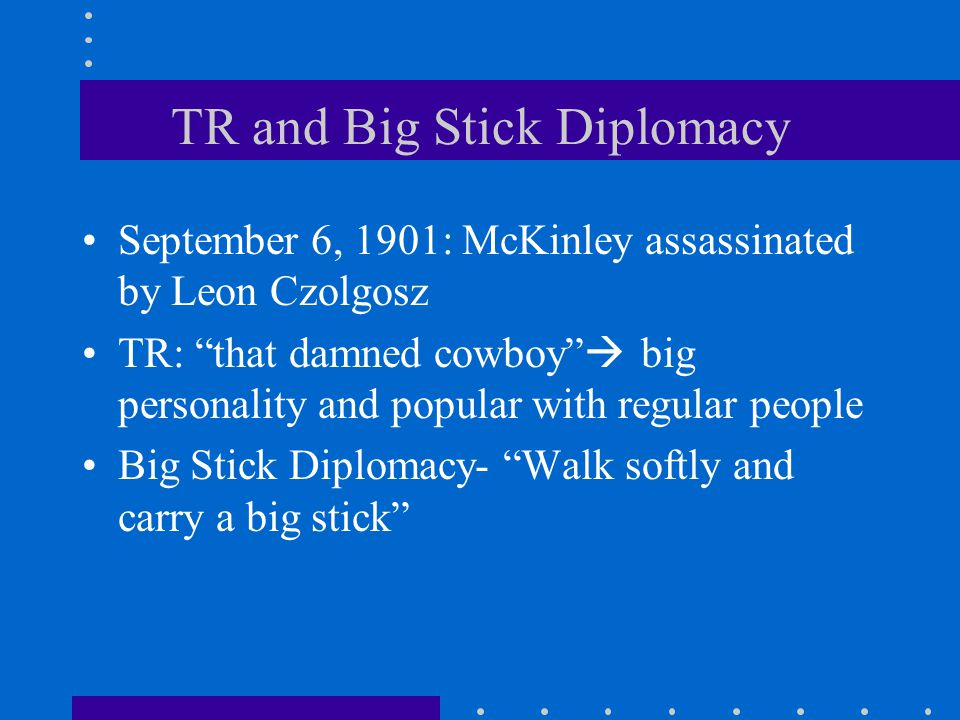TR and Big Stick Diplomacy