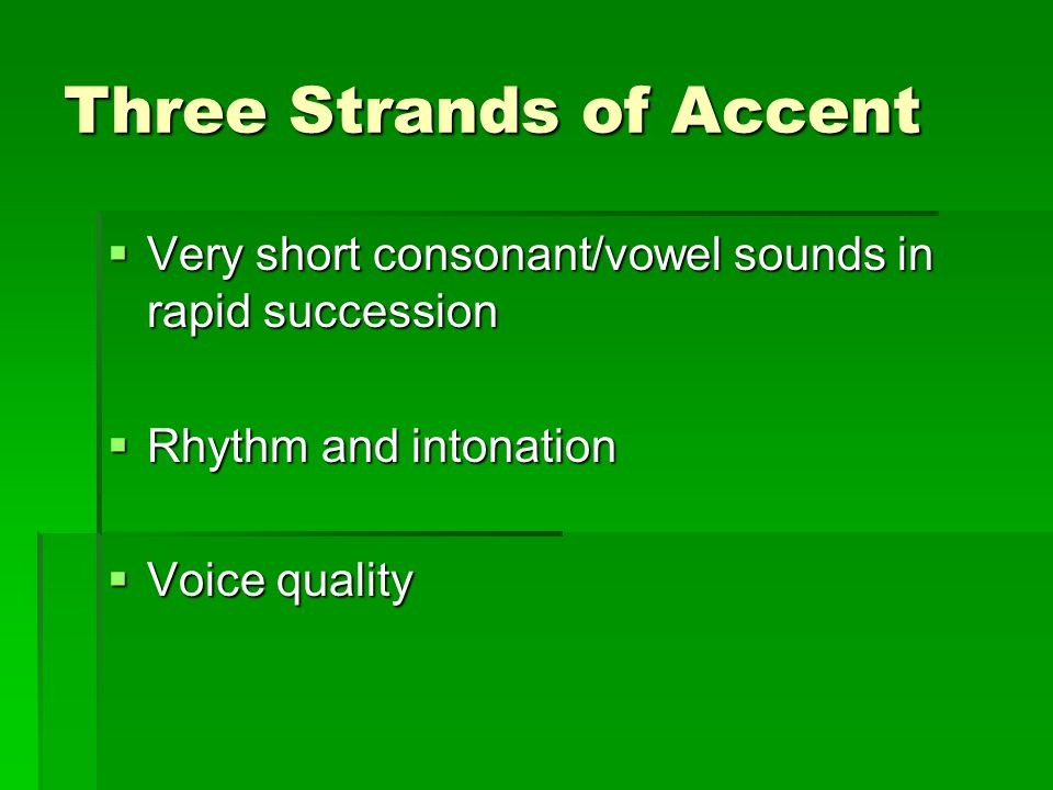 Three Strands of Accent
