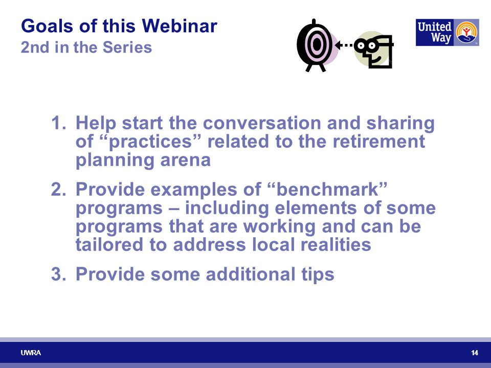 Goals of this Webinar 2nd in the Series