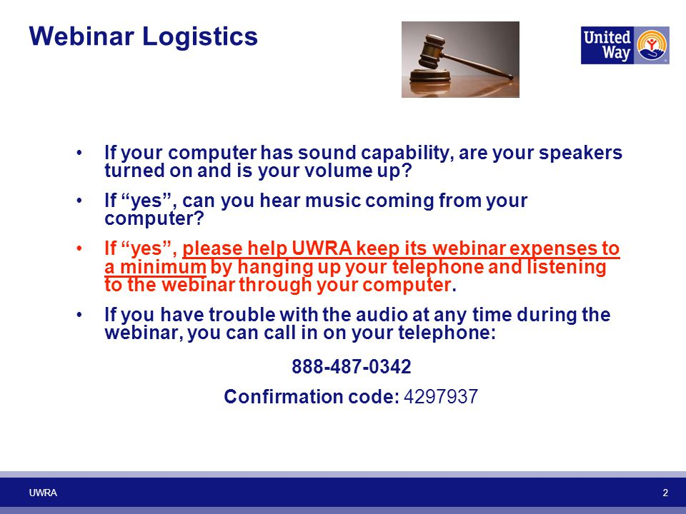 Webinar Logistics If your computer has sound capability, are your speakers turned on and is your volume up