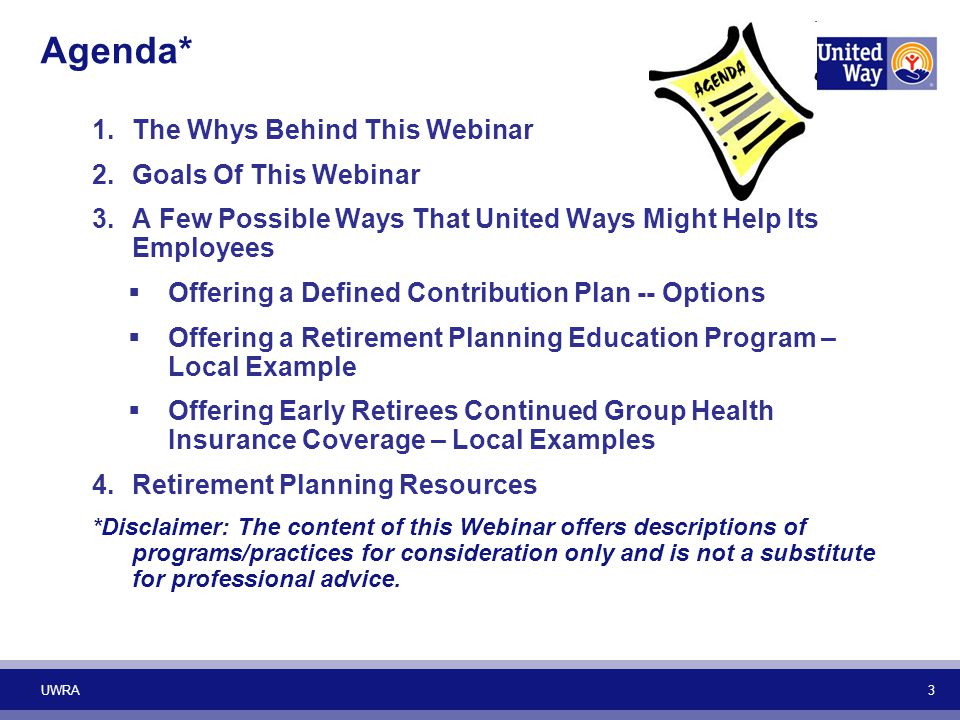 Agenda* The Whys Behind This Webinar Goals Of This Webinar