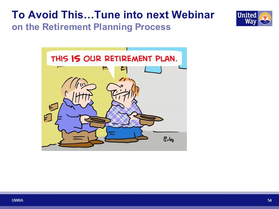 To Avoid This…Tune into next Webinar on the Retirement Planning Process