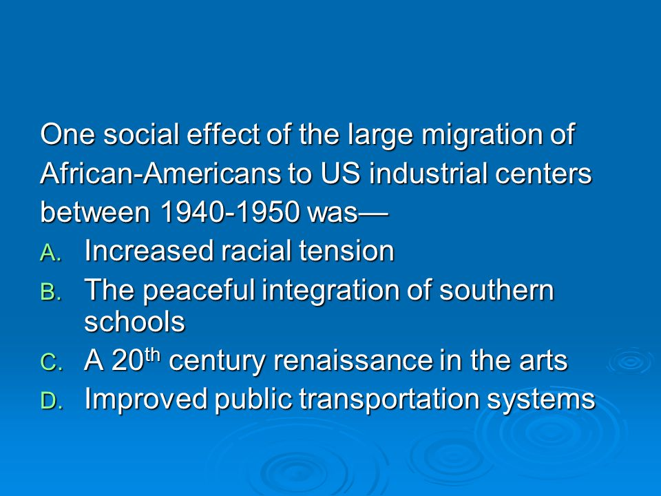 One social effect of the large migration of