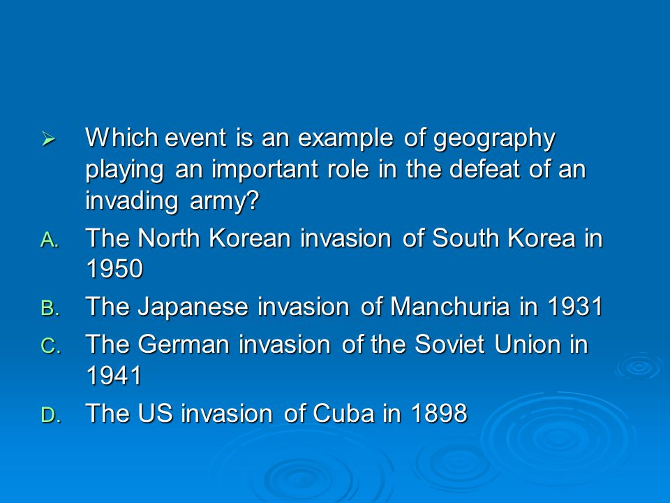 Which event is an example of geography playing an important role in the defeat of an invading army