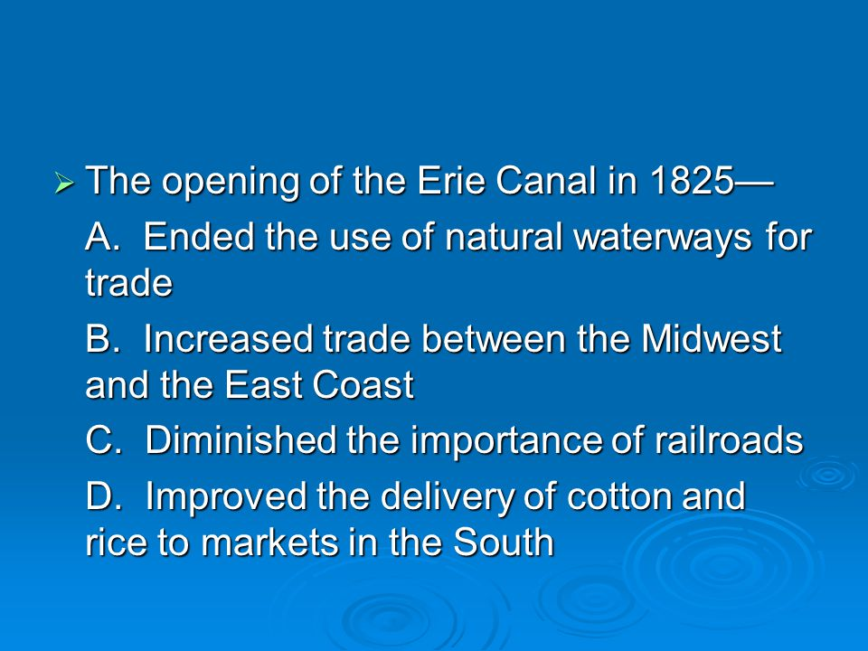 The opening of the Erie Canal in 1825—