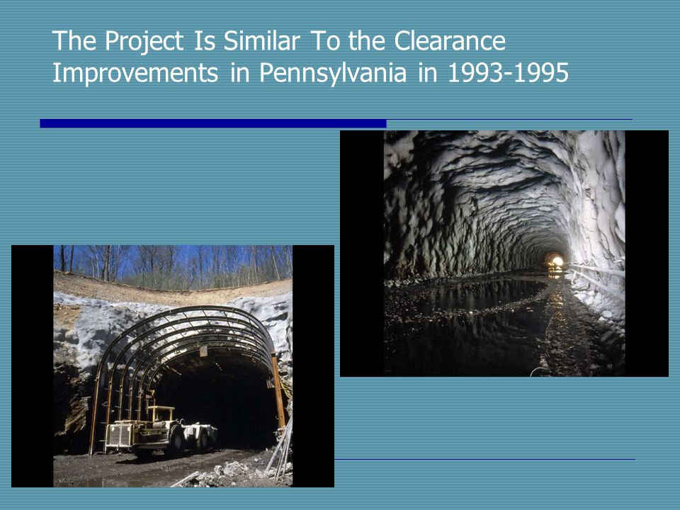 The Project Is Similar To the Clearance Improvements in Pennsylvania in 1993-1995