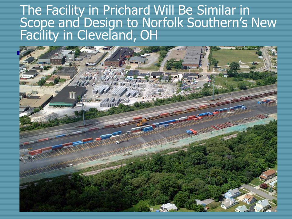 The Facility in Prichard Will Be Similar in Scope and Design to Norfolk Southern's New Facility in Cleveland, OH