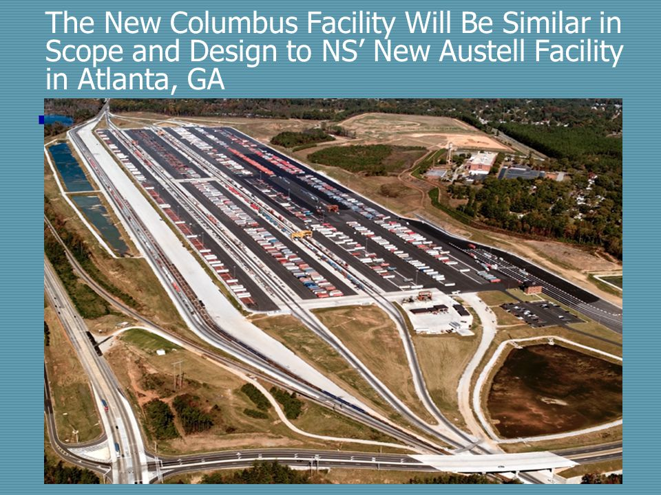 The New Columbus Facility Will Be Similar in Scope and Design to NS' New Austell Facility in Atlanta, GA