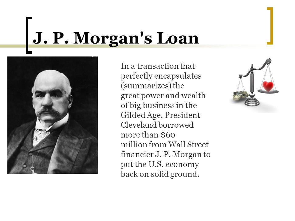 J. P. Morgan s Loan In a transaction that perfectly encapsulates