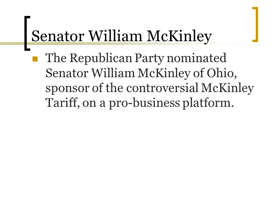 Senator William McKinley