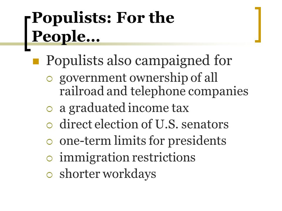 Populists: For the People…