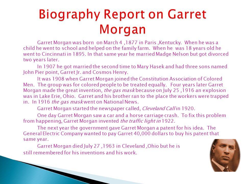Biography Report on Garret Morgan