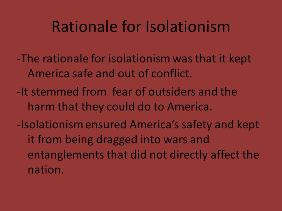 Rationale for Isolationism
