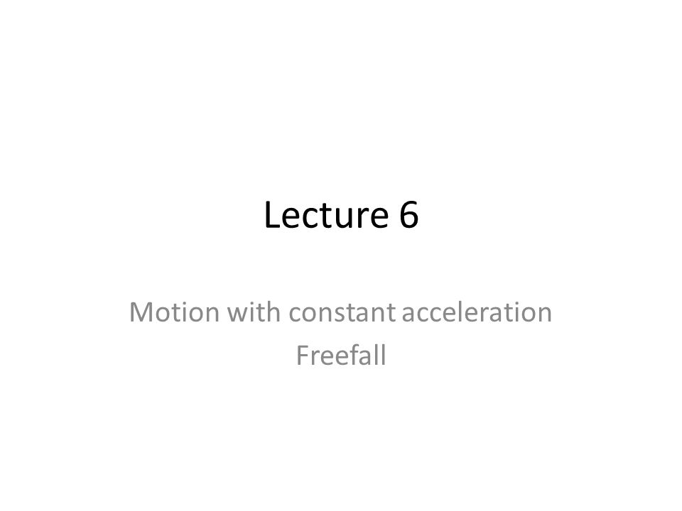 Motion with constant acceleration Freefall