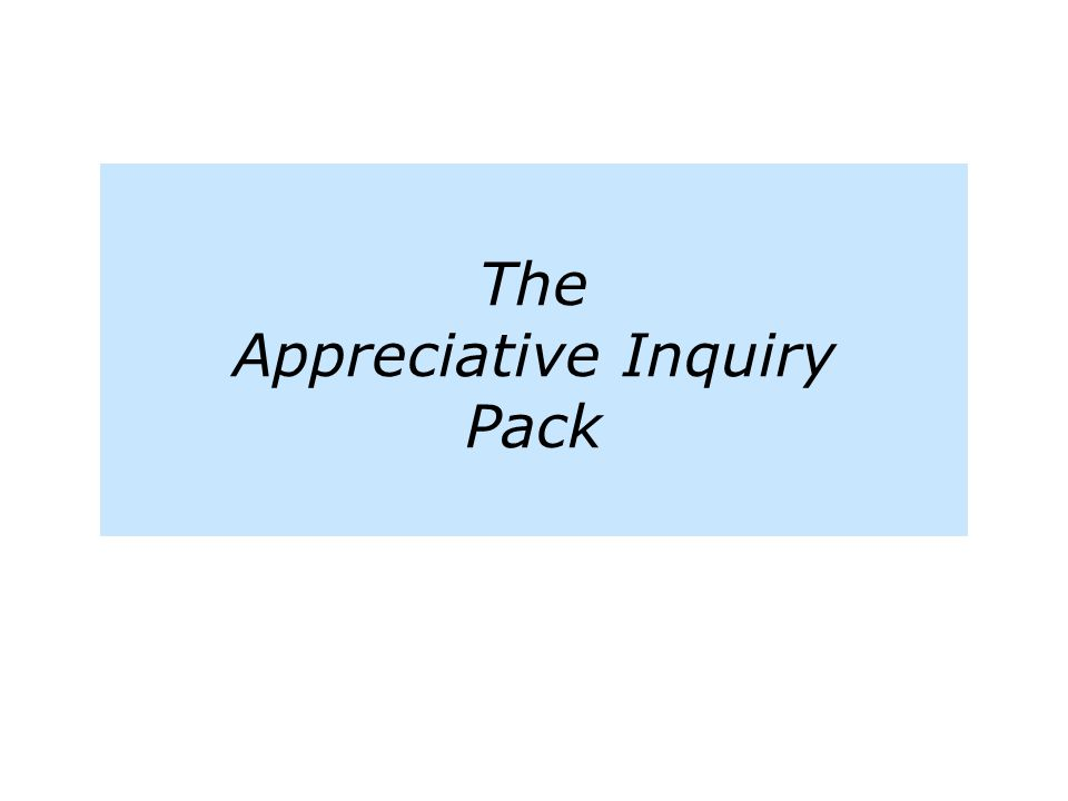 The Appreciative Inquiry Pack