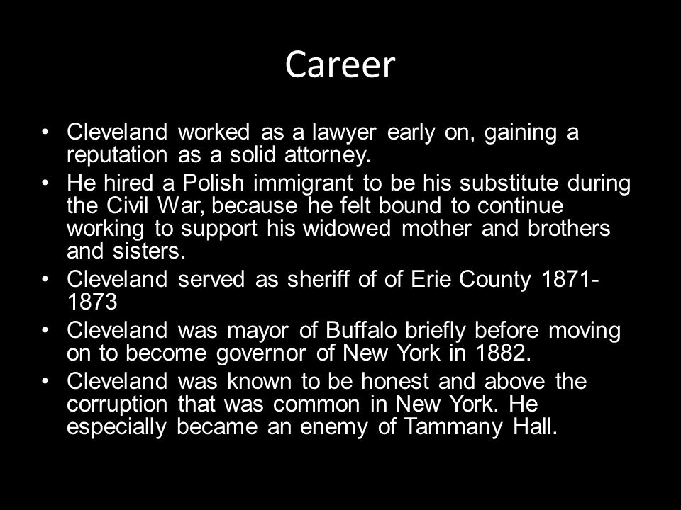 Career Cleveland worked as a lawyer early on, gaining a reputation as a solid attorney.