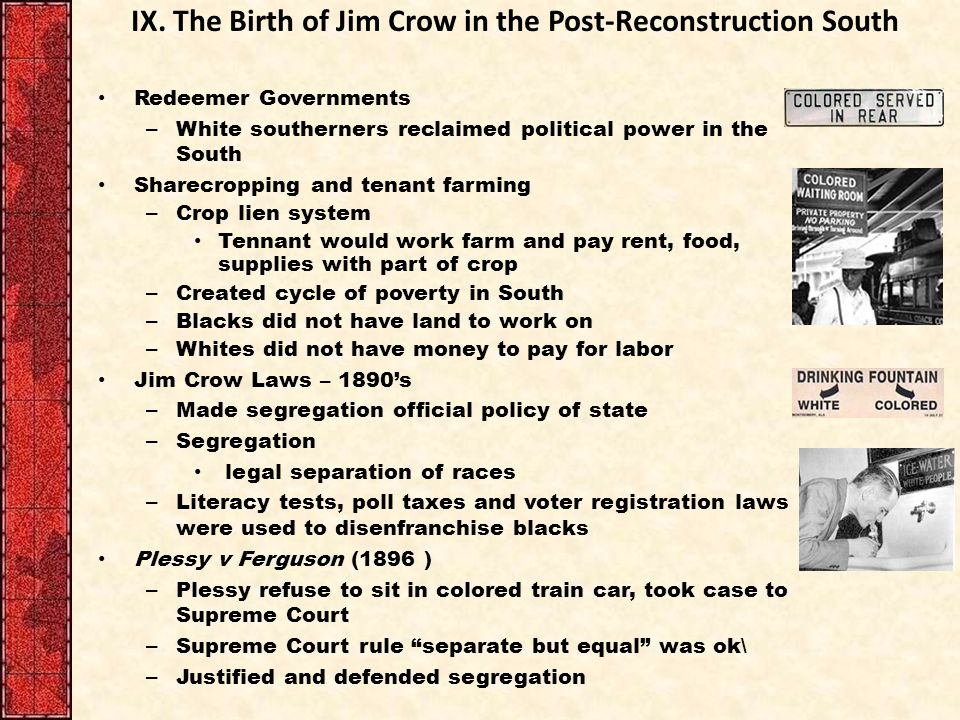IX. The Birth of Jim Crow in the Post-Reconstruction South