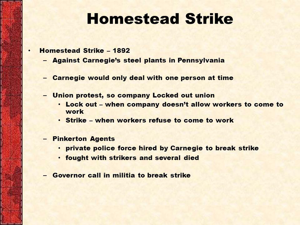 Homestead Strike Homestead Strike – 1892