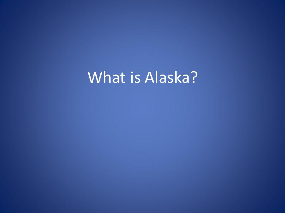 What is Alaska