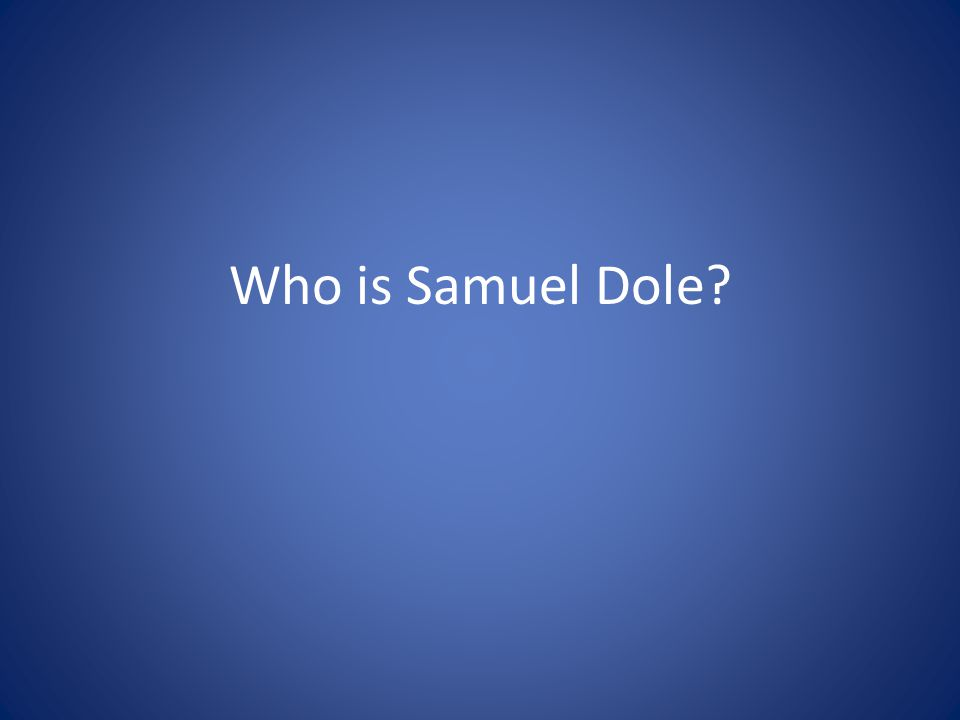 Who is Samuel Dole