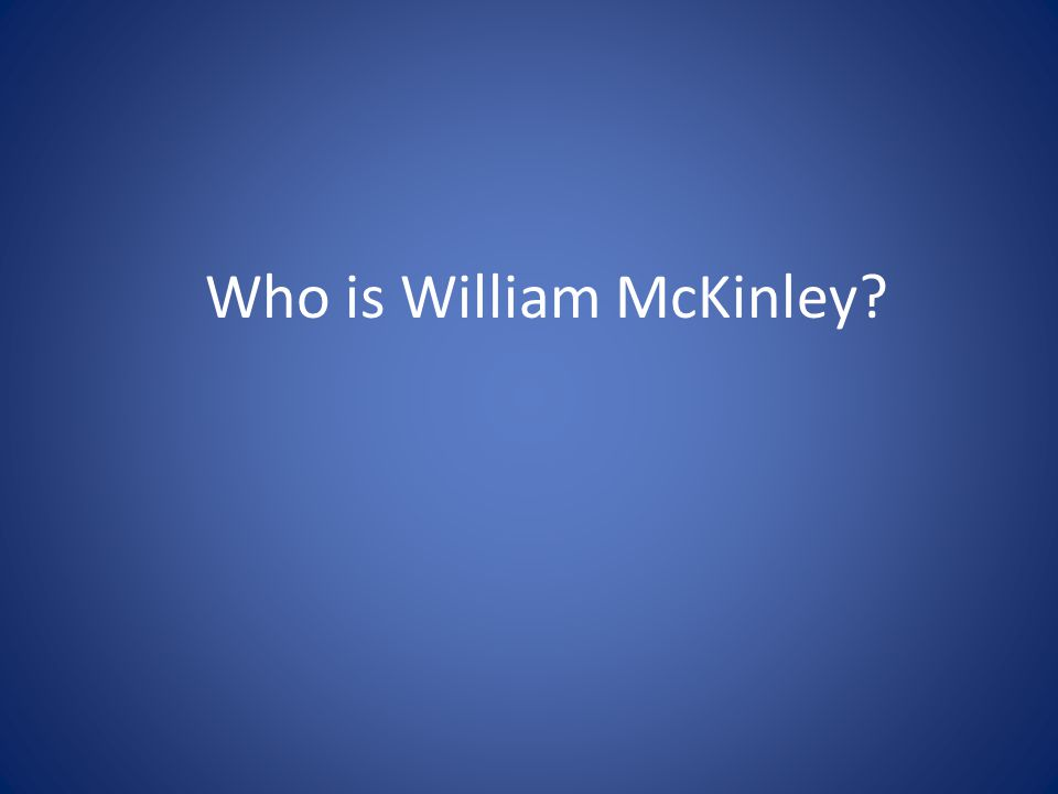 Who is William McKinley
