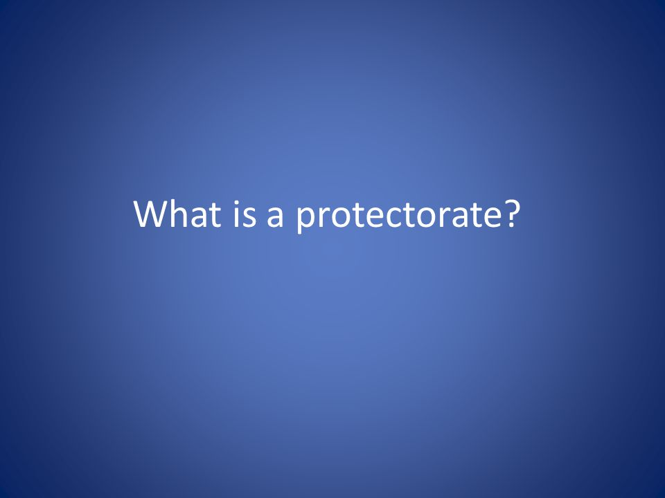 What is a protectorate