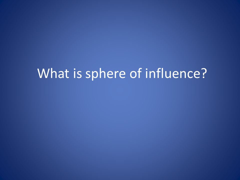What is sphere of influence