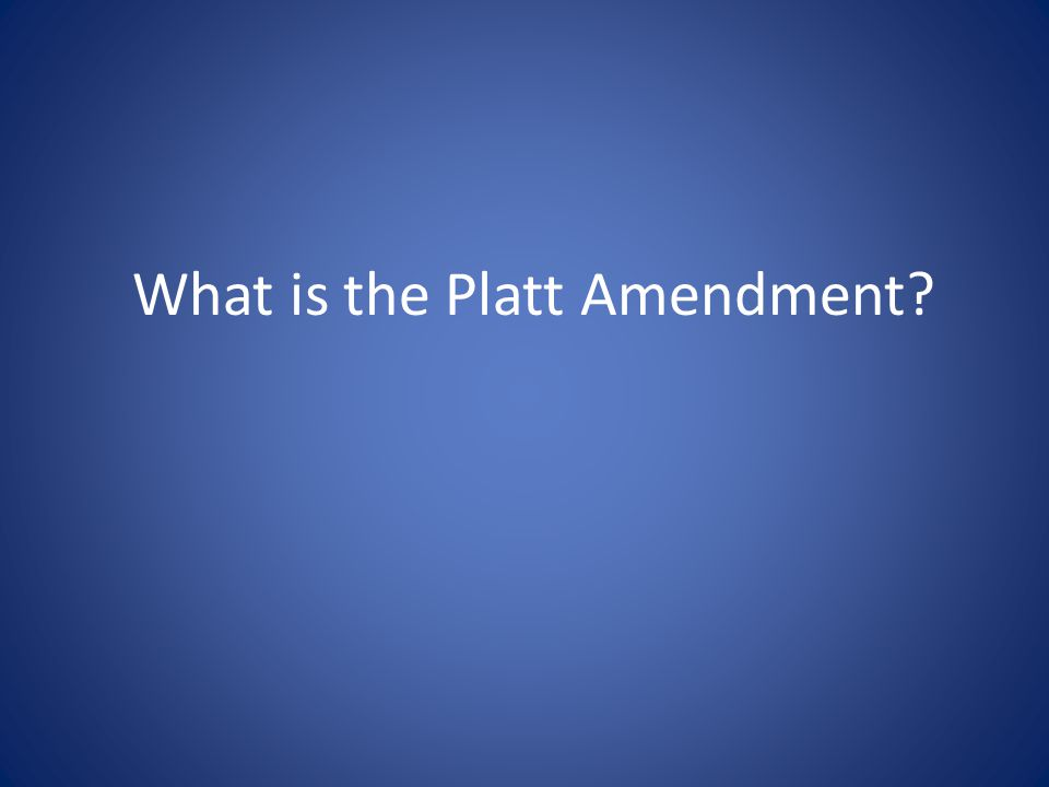 What is the Platt Amendment