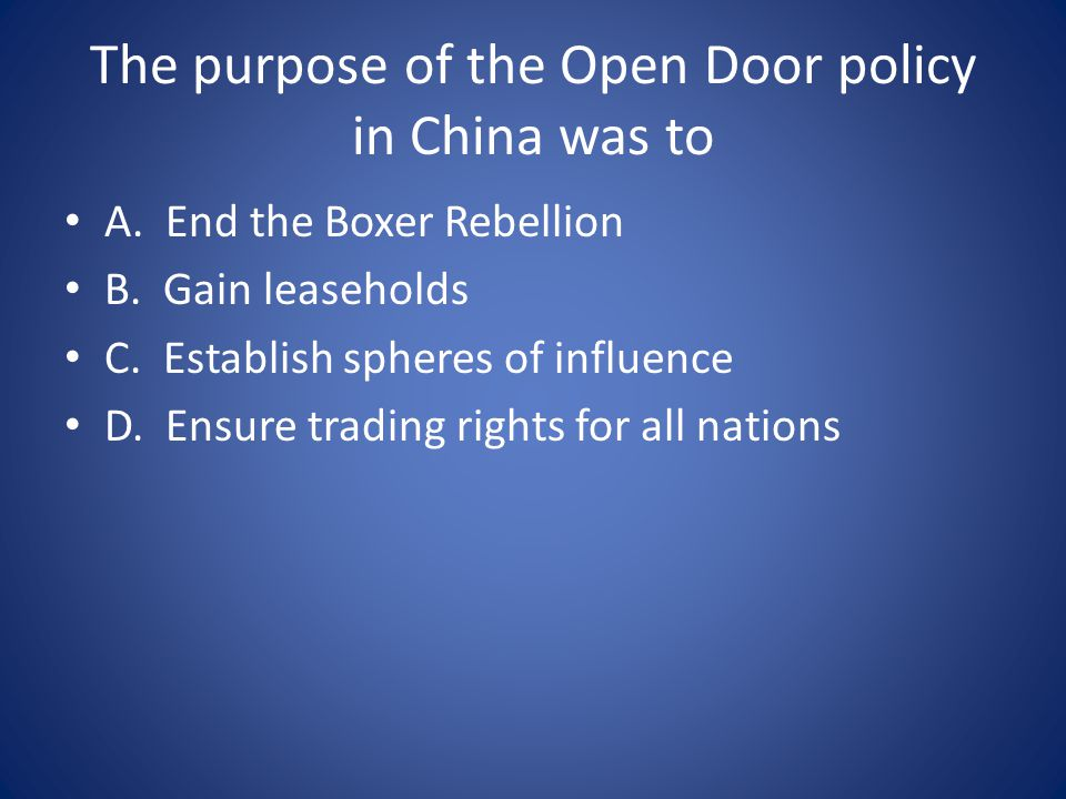 The purpose of the Open Door policy in China was to