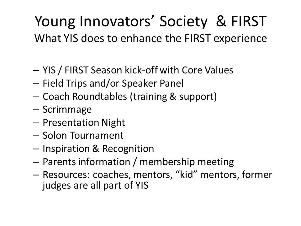 Young Innovators' Society & FIRST What YIS does to enhance the FIRST experience