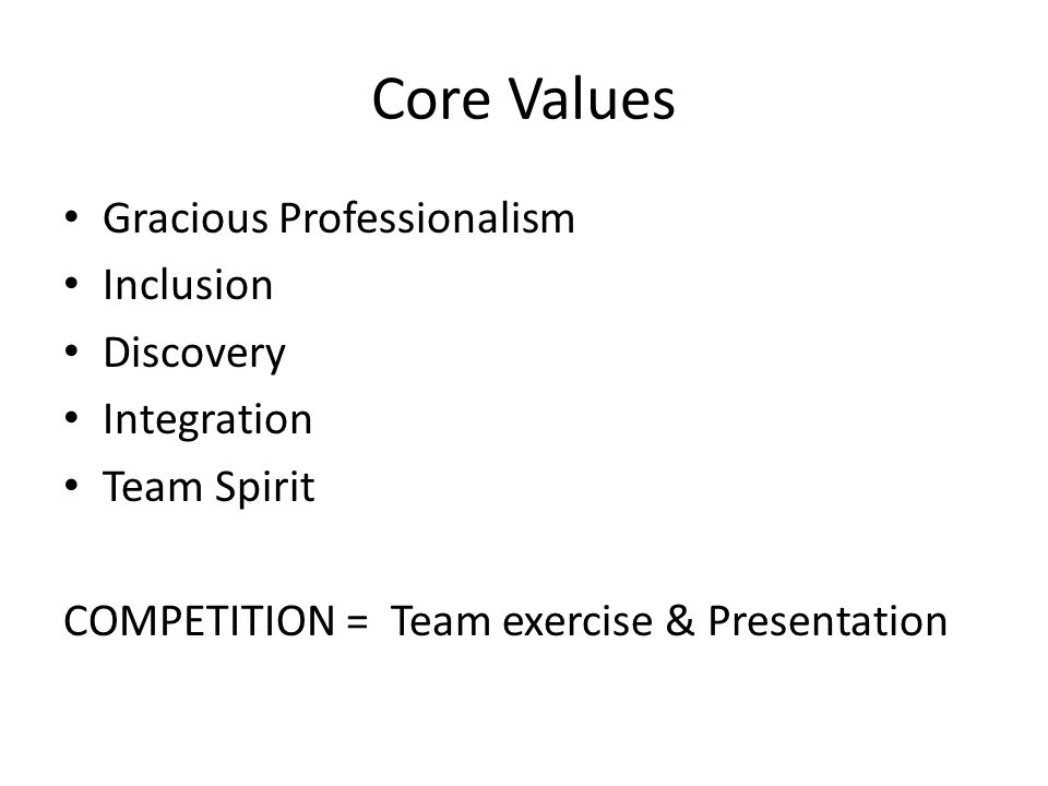Core Values Gracious Professionalism Inclusion Discovery Integration