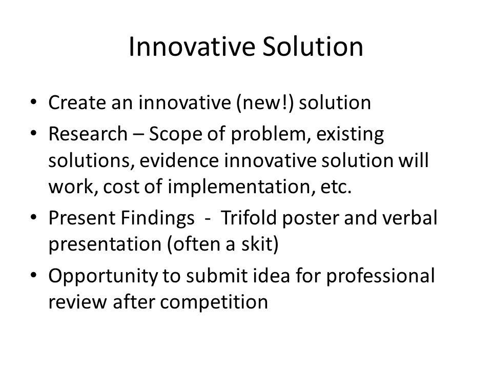 Innovative Solution Create an innovative (new!) solution