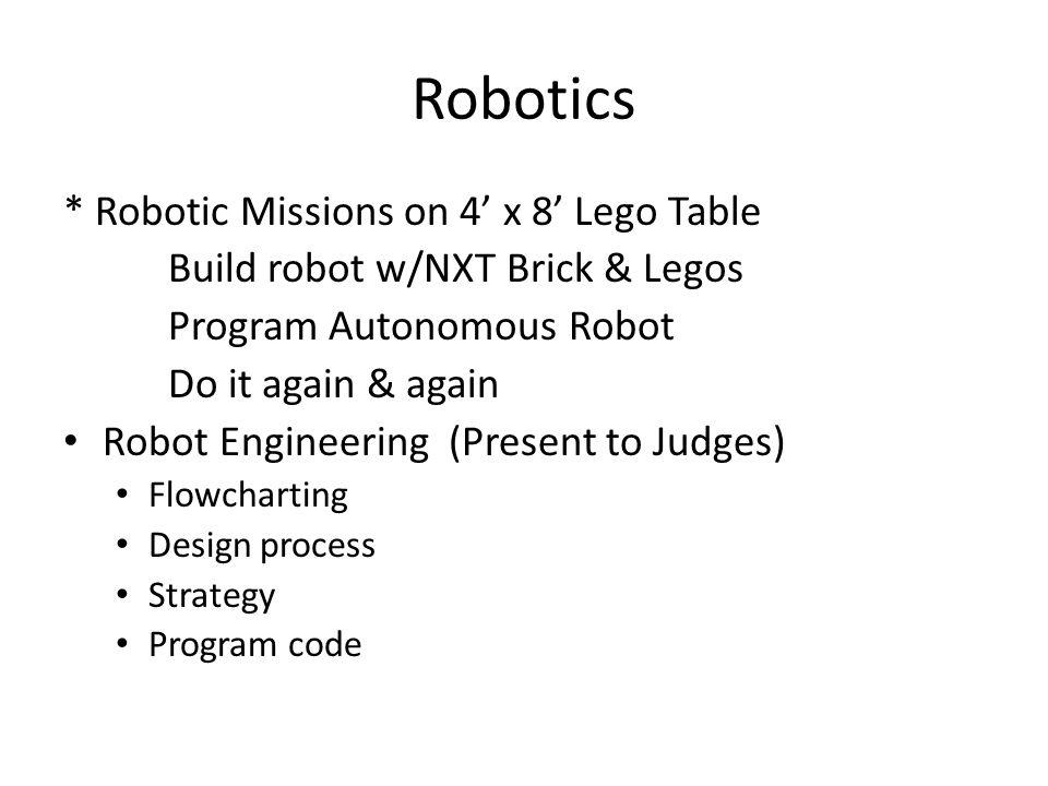 Robotics * Robotic Missions on 4' x 8' Lego Table