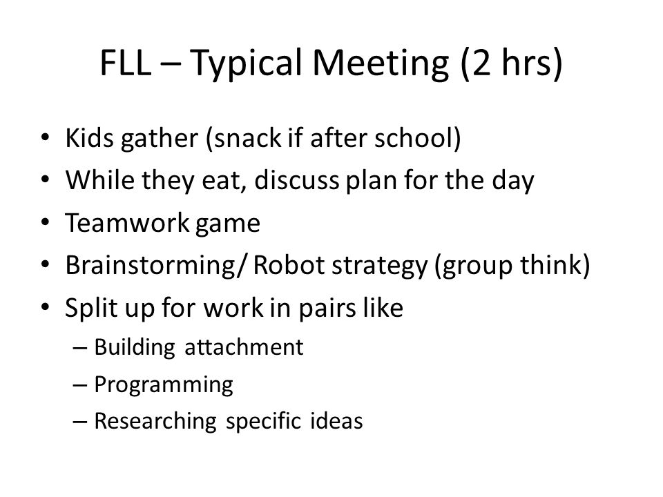 FLL – Typical Meeting (2 hrs)