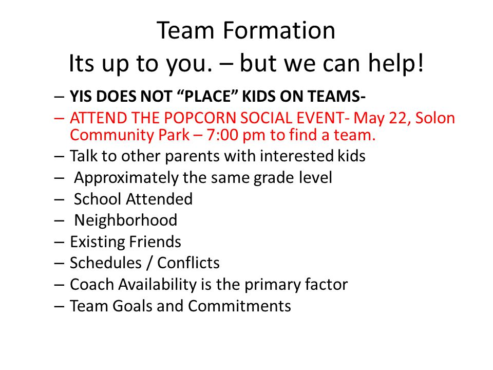 Team Formation Its up to you. – but we can help!