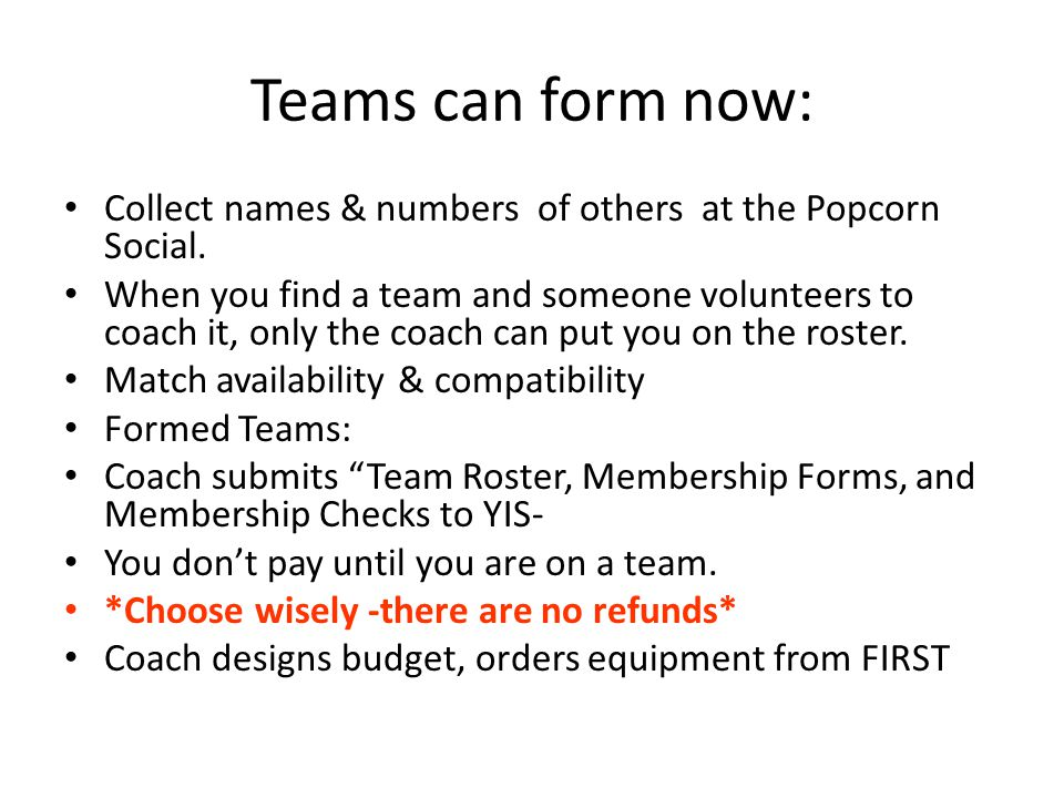Teams can form now: Collect names & numbers of others at the Popcorn Social.
