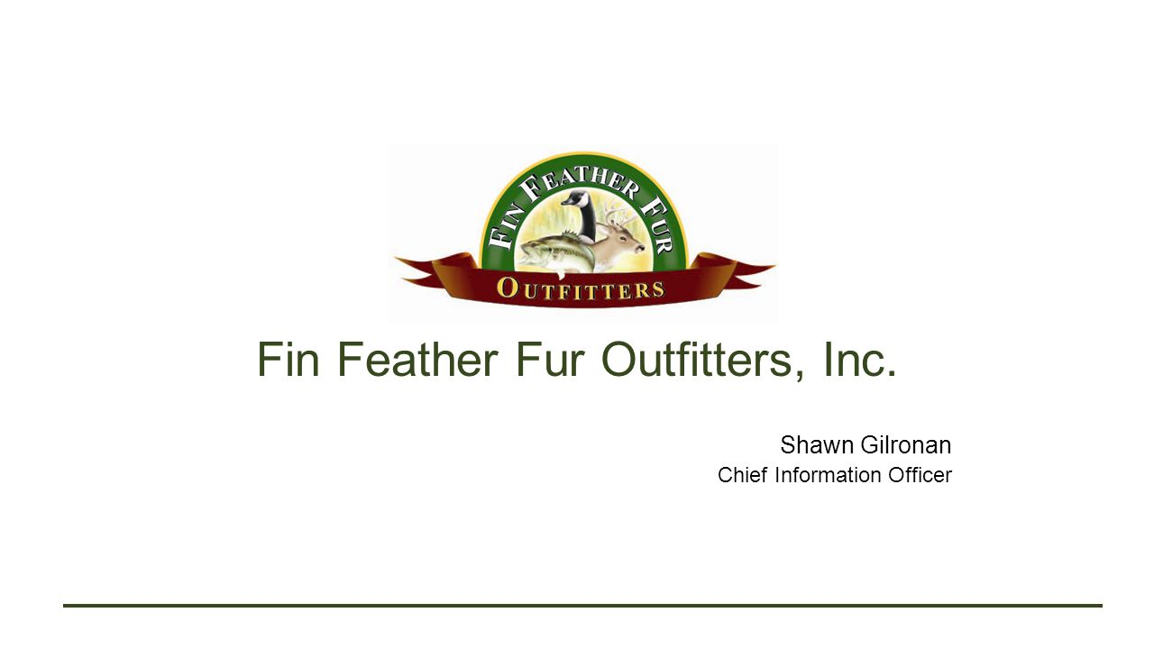 Fin Feather Fur Outfitters, Inc.