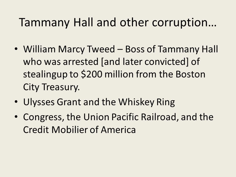 Tammany Hall and other corruption…