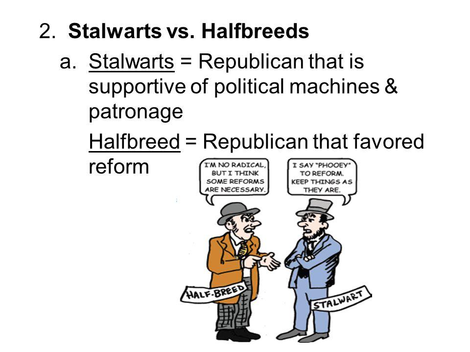 2. Stalwarts vs. Halfbreeds a
