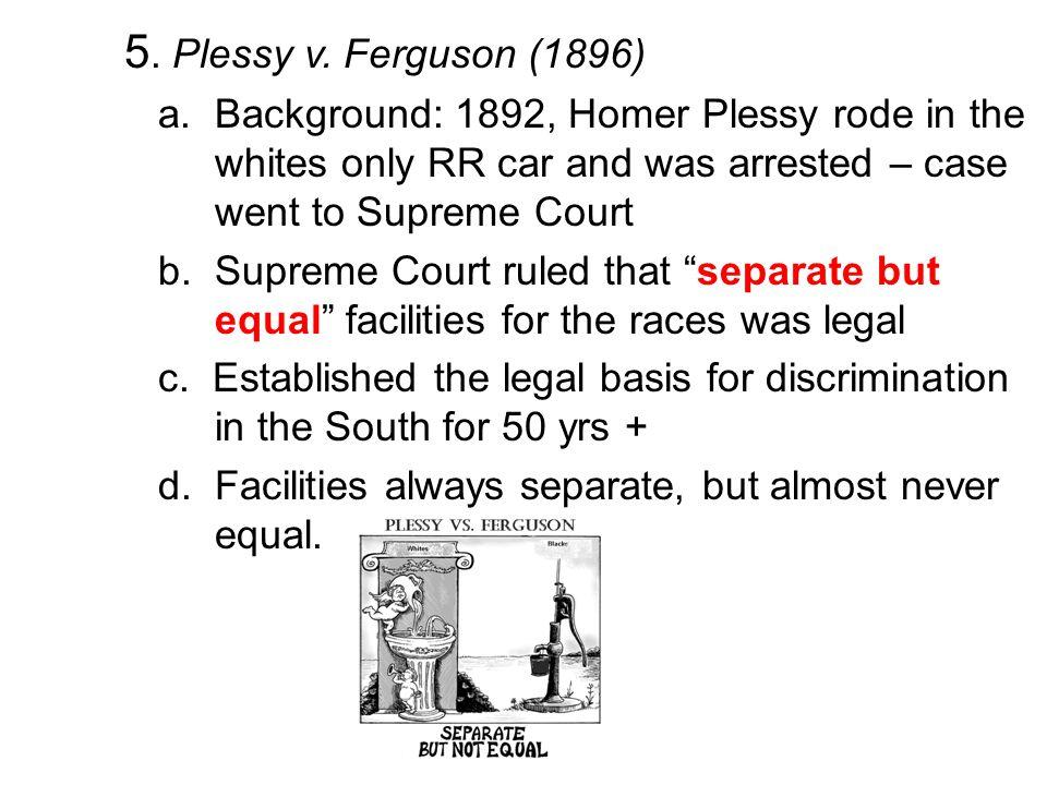 5. Plessy v. Ferguson (1896)