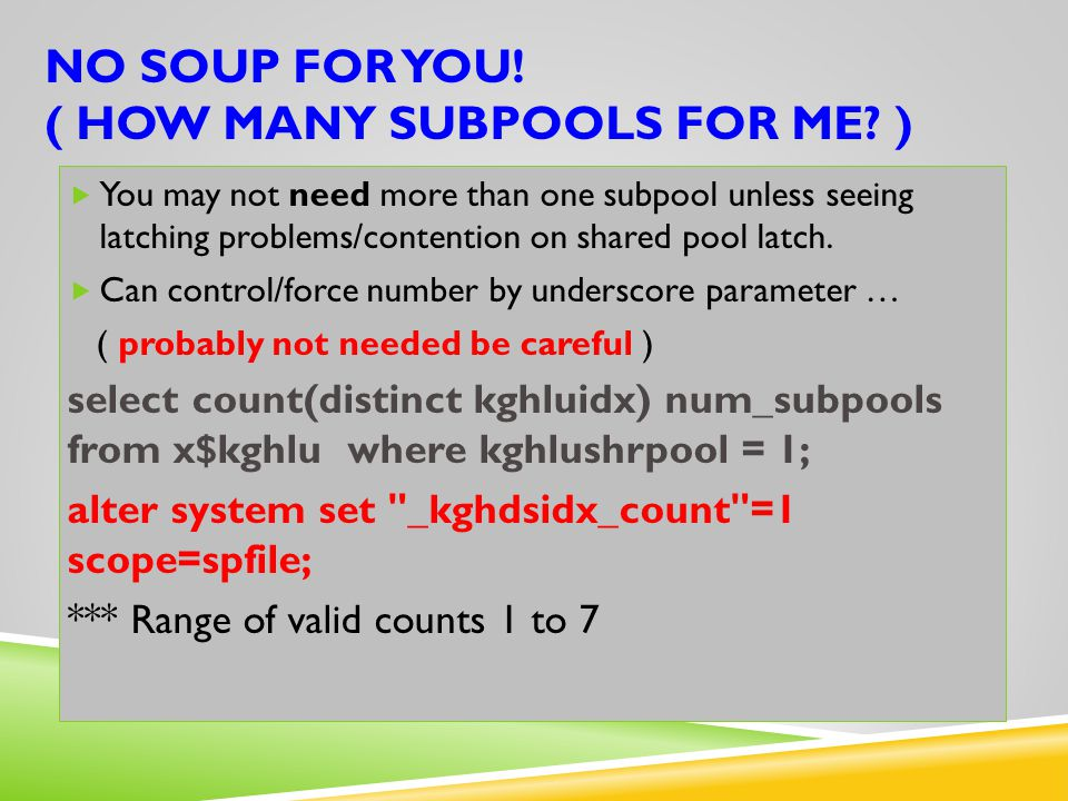 NO SOUP FOR YOU! ( How mANY SUBPOOLS for mE )
