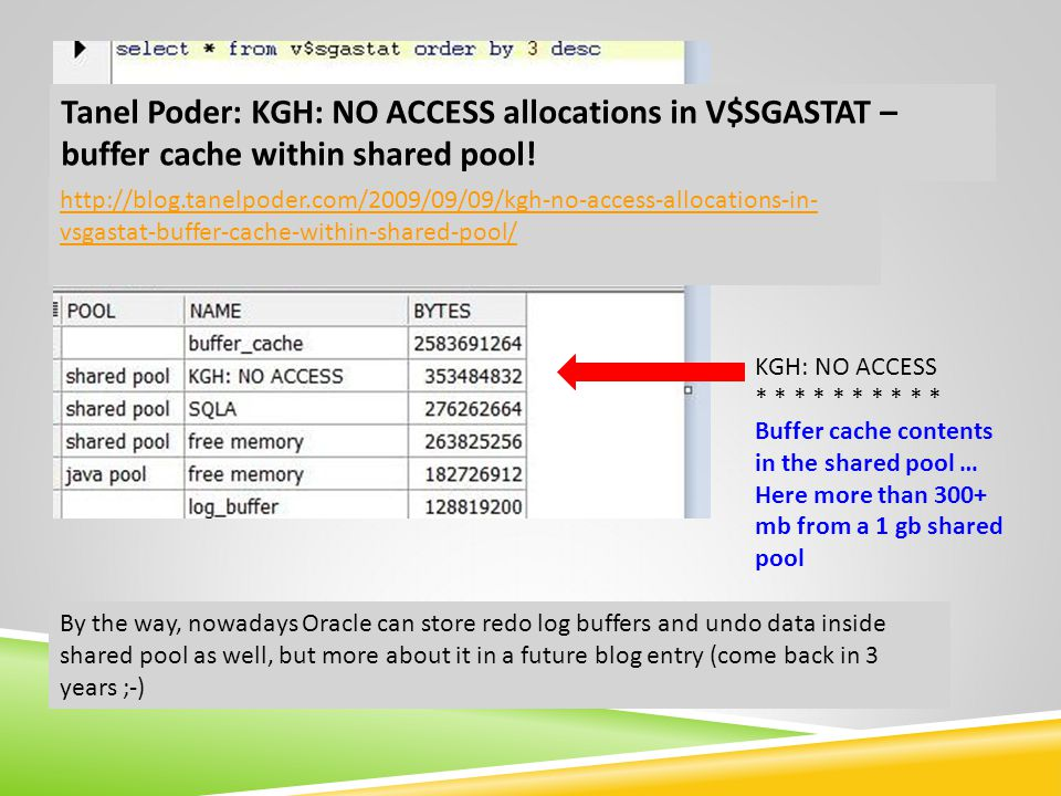 Tanel Poder: KGH: NO ACCESS allocations in V$SGASTAT – buffer cache within shared pool!