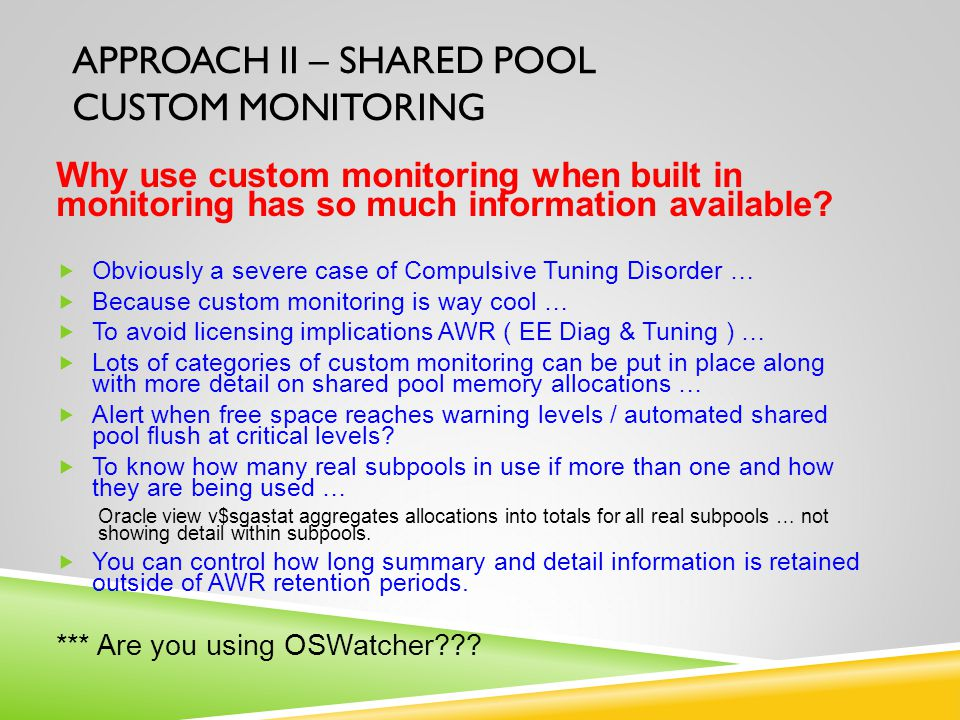 APPROACH II – Shared POOL Custom Monitoring