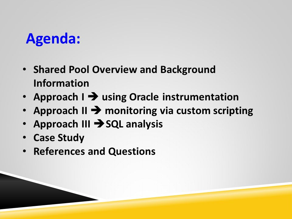Agenda: Shared Pool Overview and Background Information